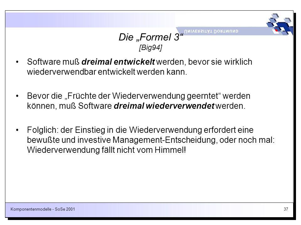 """Die """"Formel 3 [Big94] Software muß dreimal entwickelt werden, bevor sie wirklich wiederverwendbar entwickelt werden kann."""